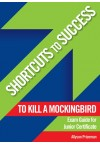 Shortcuts to Success - To Kill a Mockingbird Exam Guide JC