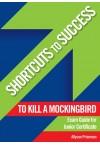 Shortcuts to Success - To Kill a Mockingbird Exam Guide JC