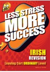Less Stress More Success - LC Irish (Ordinary)