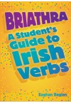 Briathra: Student Guide to Irish Verbs