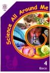 ALL AROUND ME 4 SCIENCE